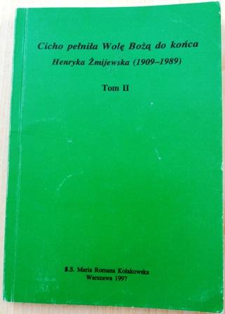 Cicho pełniła Wolę Bożą do końca. Henryka Żmijewska (1909 – 1989), SS. Maria Romana Kołakowska